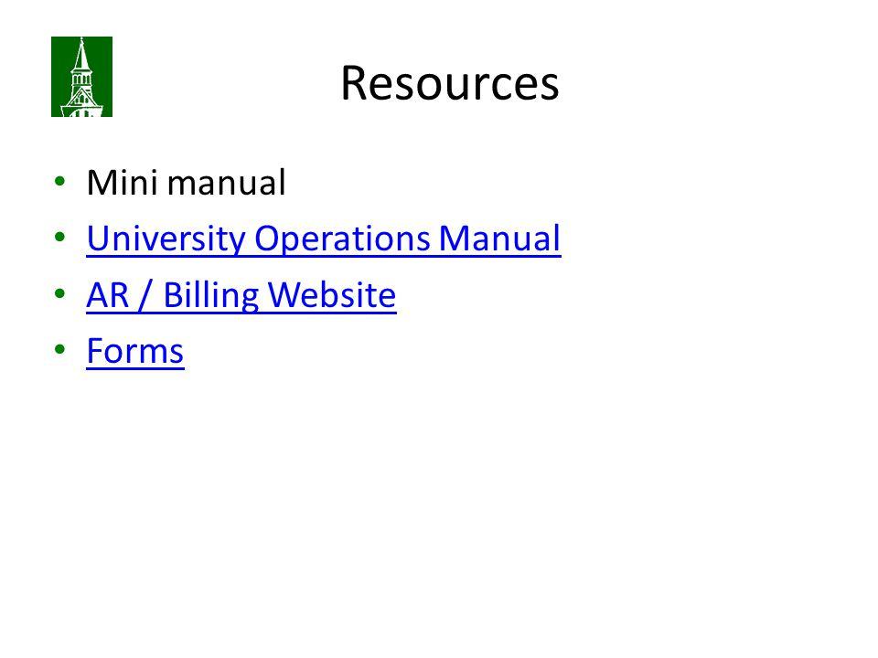 Resources Mini manual University Operations Manual AR / Billing Website Forms