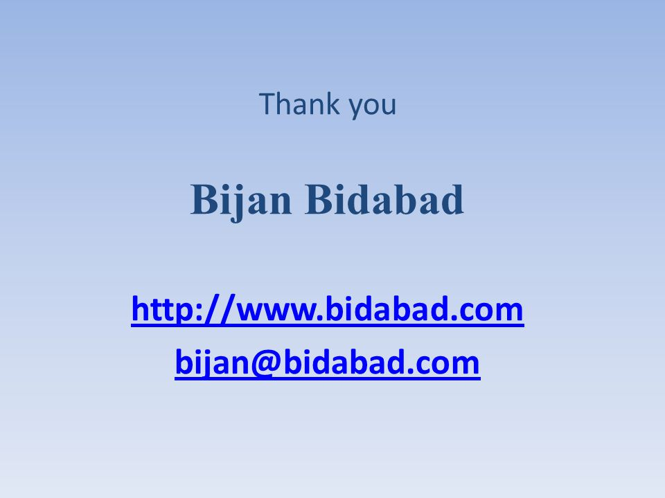 Thank you Bijan Bidabad http://www.bidabad.com bijan@bidabad.com