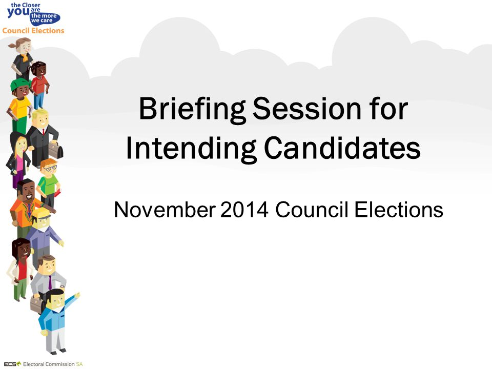 Briefing Session for Intending Candidates November 2014 Council Elections