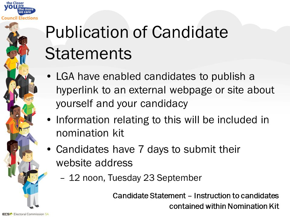 Publication of Candidate Statements LGA have enabled candidates to publish a hyperlink to an external webpage or site about yourself and your candidac