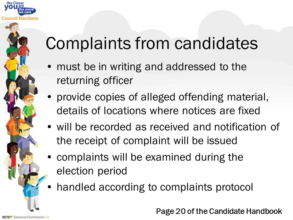 Complaints from candidates must be in writing and addressed to the returning officer provide copies of alleged offending material, details of location