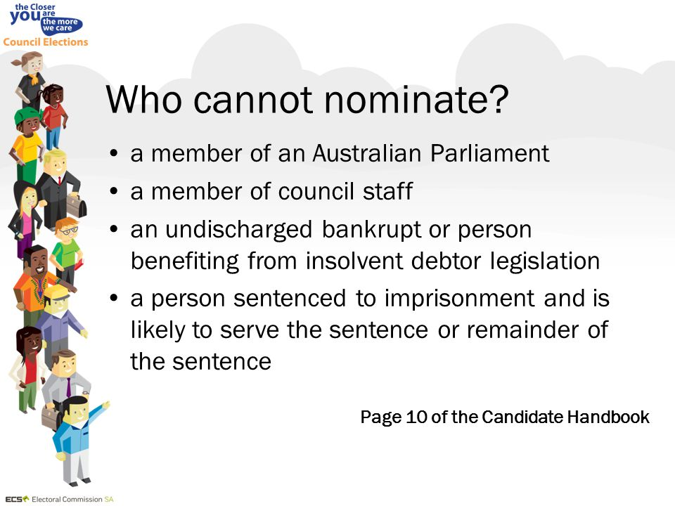 Explanation of the voting system Refer – Candidate Handbook Page 29 Visit – www.ecsa.sa.gov.au/flash.htmwww.ecsa.sa.gov.au/flash.htm 'how your vote counts' Read – 'Proportional Representation (PR) Count Processes and Examples on the ECSA website