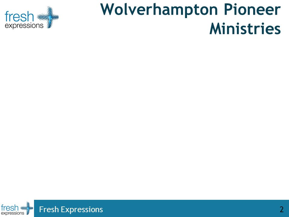 Wolverhampton Pioneer Ministries Fresh Expressions2