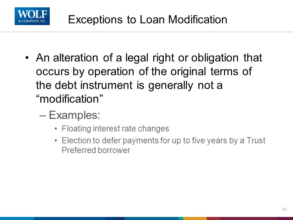 Exceptions to Loan Modification An alteration of a legal right or obligation that occurs by operation of the original terms of the debt instrument is