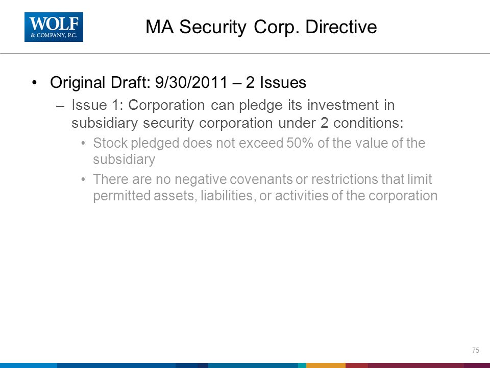 MA Security Corp. Directive Original Draft: 9/30/2011 – 2 Issues –Issue 1: Corporation can pledge its investment in subsidiary security corporation un