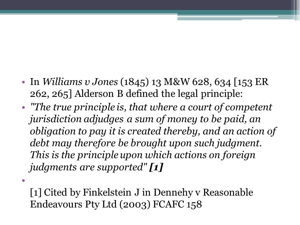 In Williams v Jones (1845) 13 M&W 628, 634 [153 ER 262, 265] Alderson B defined the legal principle: