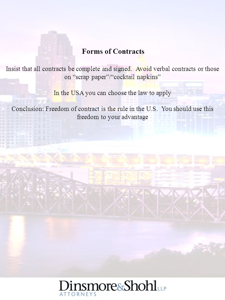 "Forms of Contracts Insist that all contracts be complete and signed. Avoid verbal contracts or those on ""scrap paper""/""cocktail napkins"" In the USA yo"