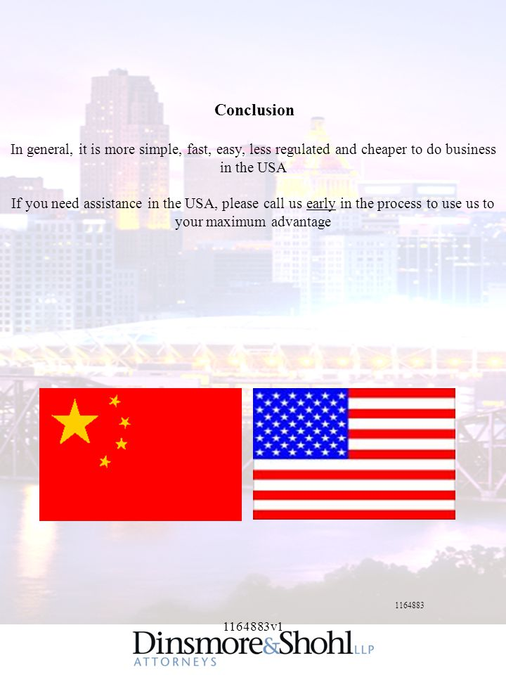 1164883v1 Conclusion In general, it is more simple, fast, easy, less regulated and cheaper to do business in the USA If you need assistance in the USA