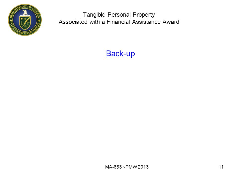 Tangible Personal Property Associated with a Financial Assistance Award Back-up MA-653 ~PMW 201311
