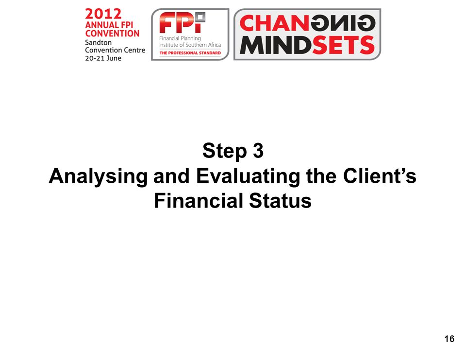 16 Step 3 Analysing and Evaluating the Client's Financial Status