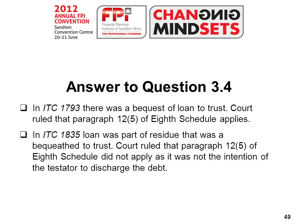 49 Answer to Question 3.4  In ITC 1793 there was a bequest of loan to trust.