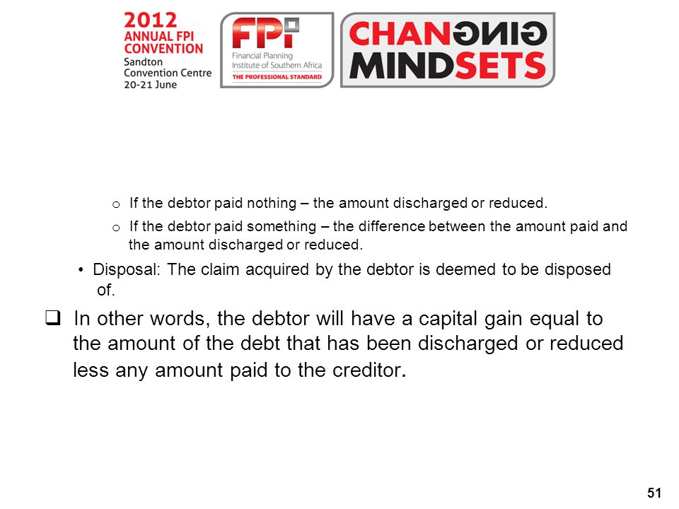 51 o If the debtor paid nothing – the amount discharged or reduced.