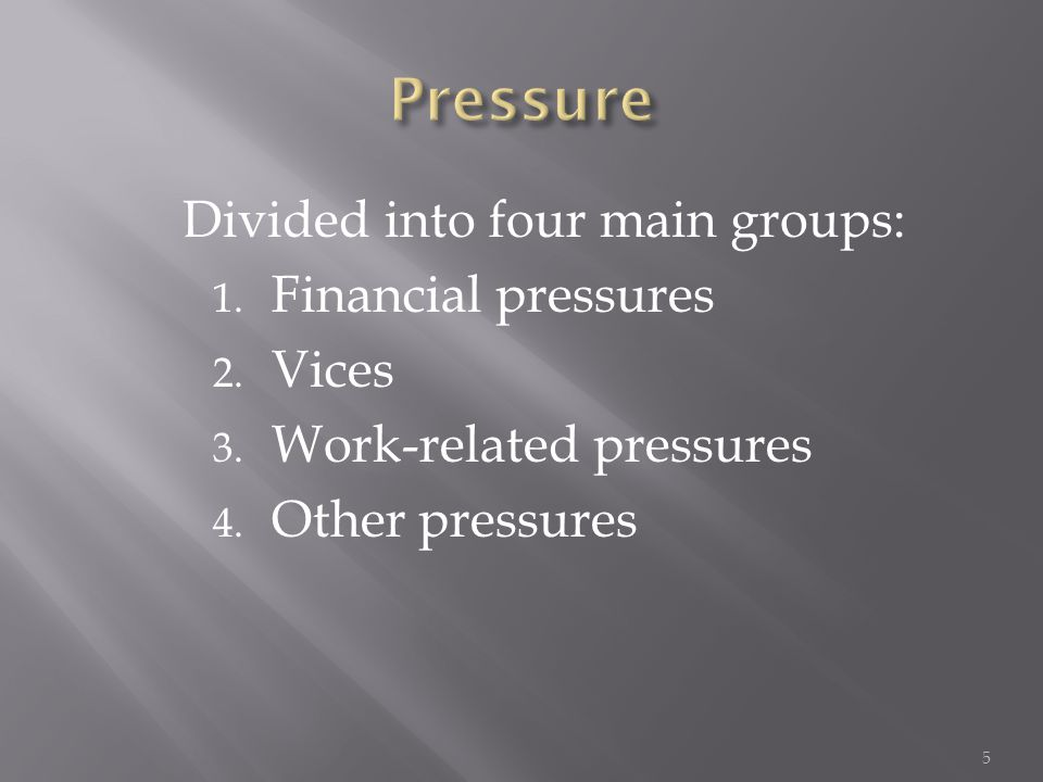 Financial Pressures Common Financial Pressures: 1.