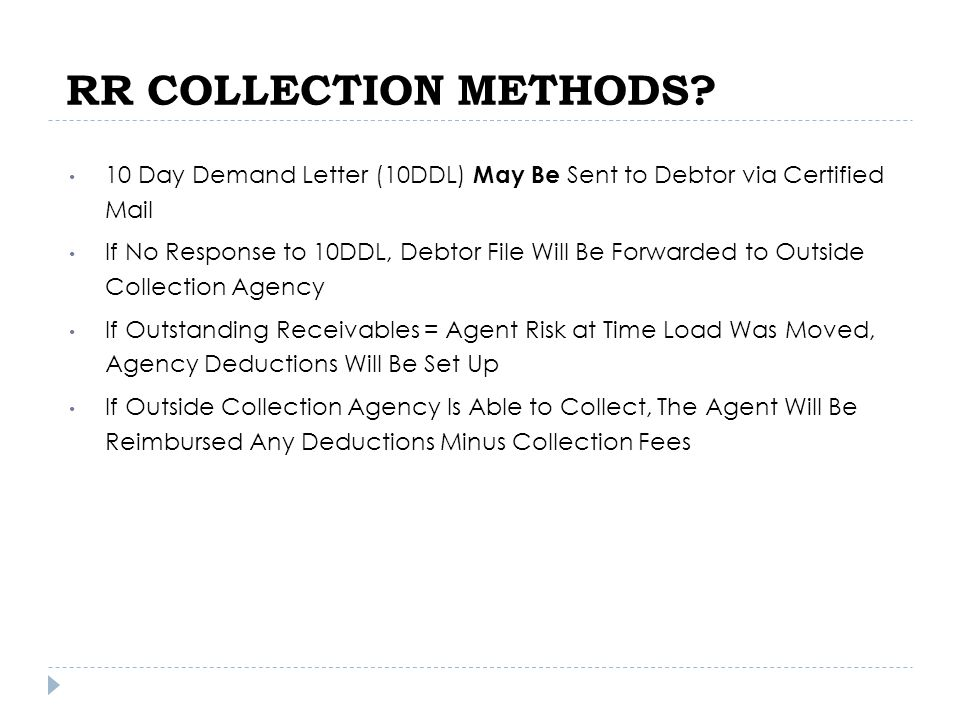 10 Day Demand Letter (10DDL) May Be Sent to Debtor via Certified Mail If No Response to 10DDL, Debtor File Will Be Forwarded to Outside Collection Age