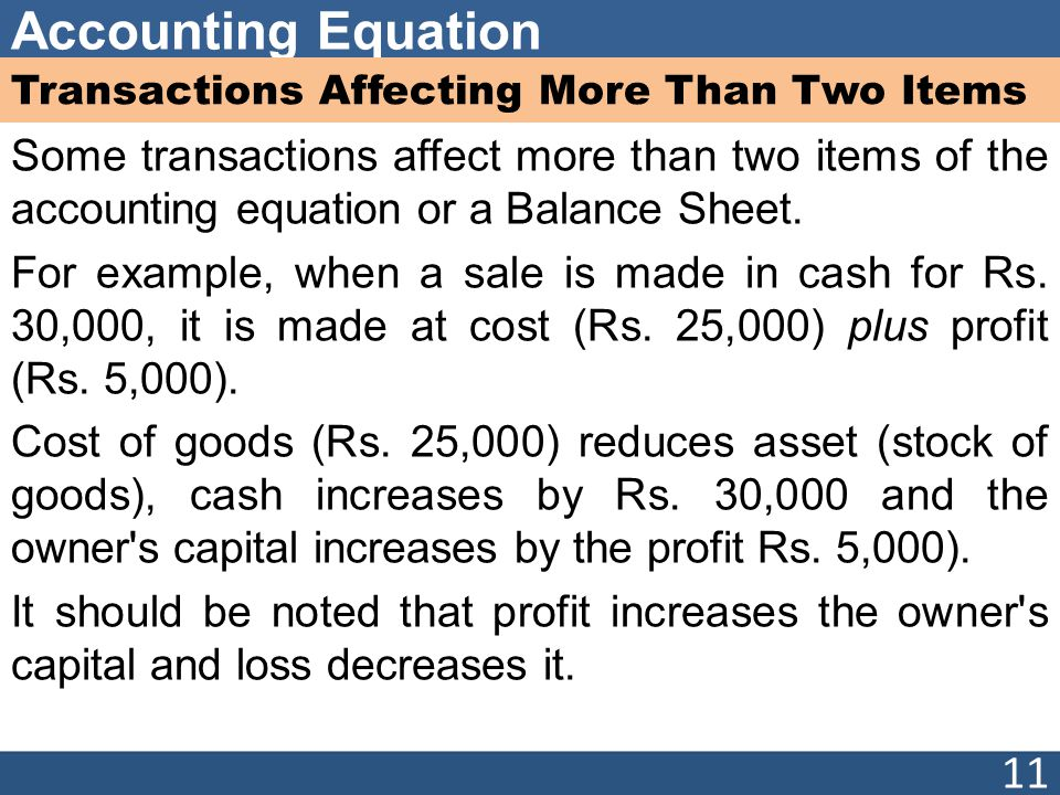 Accounting Equation Transactions Affecting More Than Two Items Some transactions affect more than two items of the accounting equation or a Balance Sh