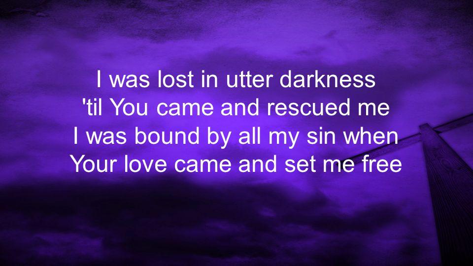 Rid me of myself, I belong to You O lead me