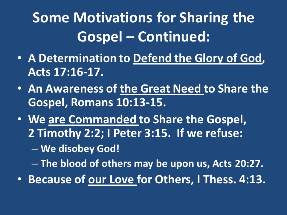 Some Motivations for Sharing the Gospel – Continued: A Determination to Defend the Glory of God, Acts 17:16-17.