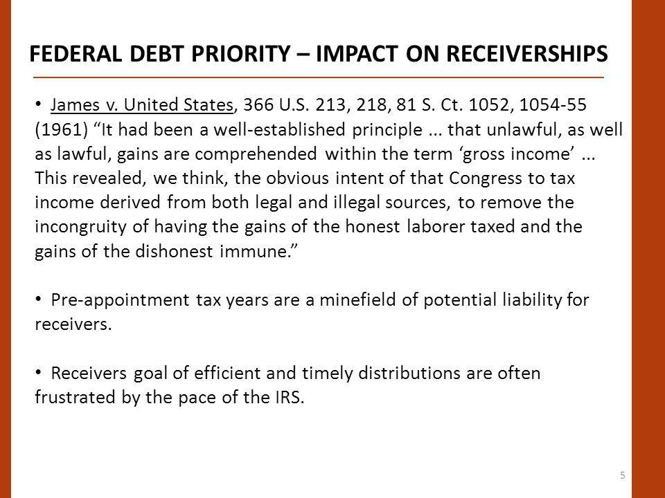 5 FEDERAL DEBT PRIORITY – IMPACT ON RECEIVERSHIPS James v.