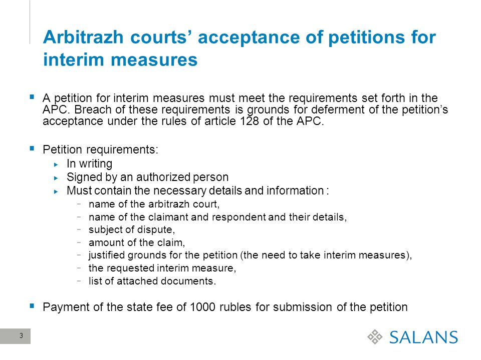 3 Arbitrazh courts' acceptance of petitions for interim measures  A petition for interim measures must meet the requirements set forth in the APC.