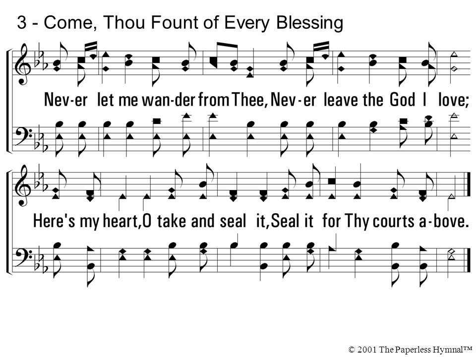 3 - Come, Thou Fount of Every Blessing © 2001 The Paperless Hymnal™