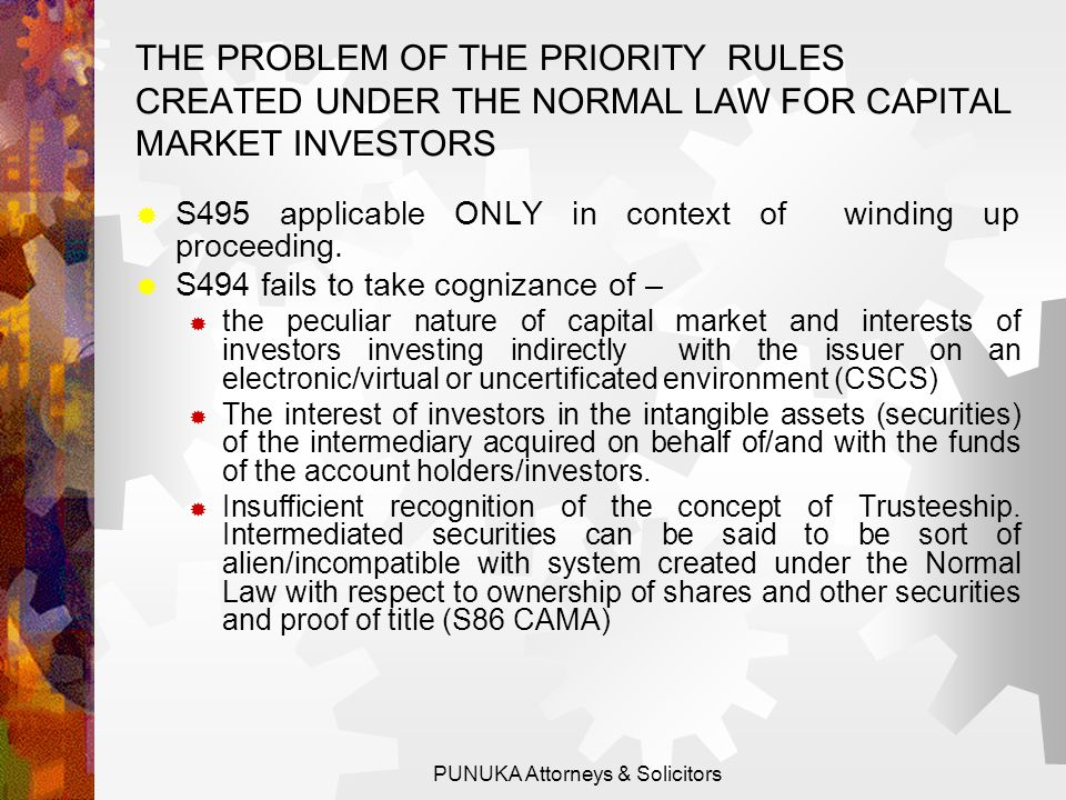 THE COMPETING INTERESTS OF VARIOUS STAKEHOLDERS: PRIORITY RULE IN THE DIRECT HOLDING SYSTEM INSOLVENCY ADMINISTRATORS AND SECURED CREDITORS-FIRST MOVER ADVANTAGE INSTITUTIONAL CREDITORS (PENCOM, FIRS, SIRS ETC), & LABOUR CLAIMS ORDINARY TRADE CREDITORS DIFFERENT CLASSES OF SHAREHOLDERS PUNUKA Attorneys & Solicitors