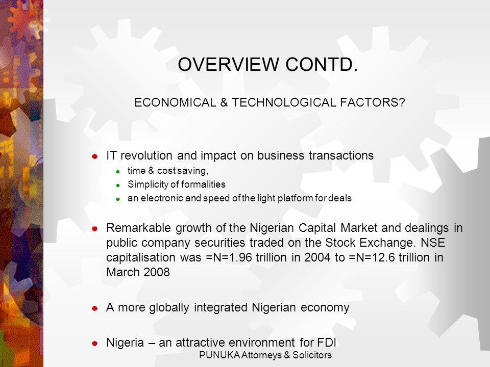 OVERVIEW CONTD.ECONOMICAL & TECHNOLOGICAL FACTORS.