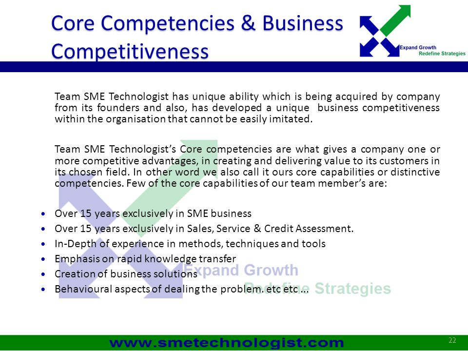 Core Competencies & Business Competitiveness Team SME Technologist has unique ability which is being acquired by company from its founders and also, h