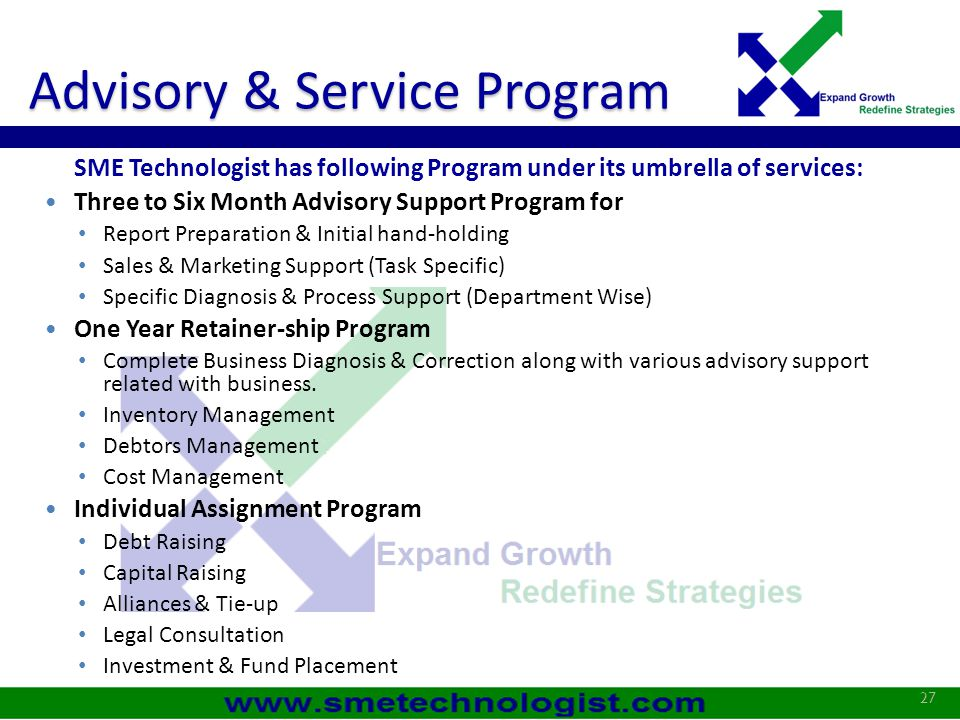 Advisory & Service Program SME Technologist has following Program under its umbrella of services: Three to Six Month Advisory Support Program for Repo