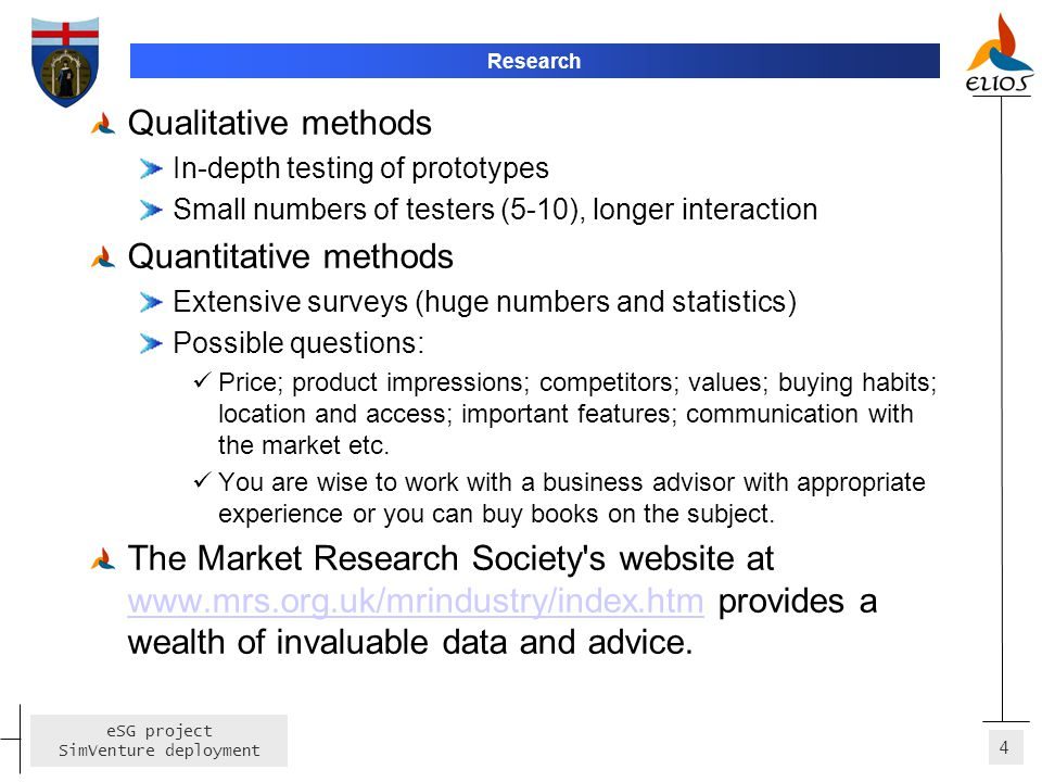 4 eSG project SimVenture deployment Research Qualitative methods In-depth testing of prototypes Small numbers of testers (5-10), longer interaction Qu