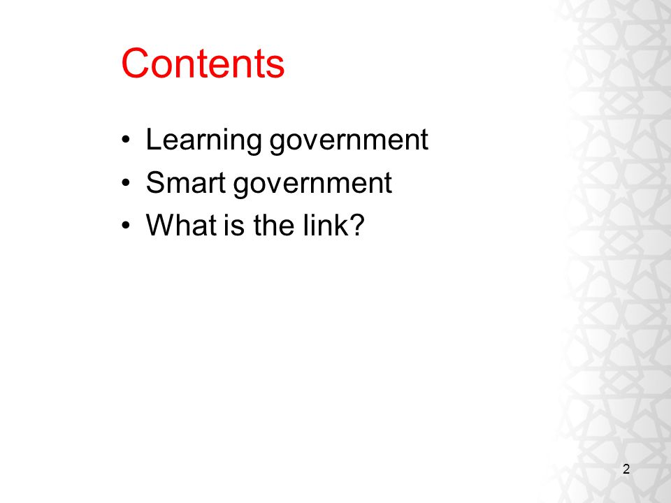 Contents Learning government Smart government What is the link 2