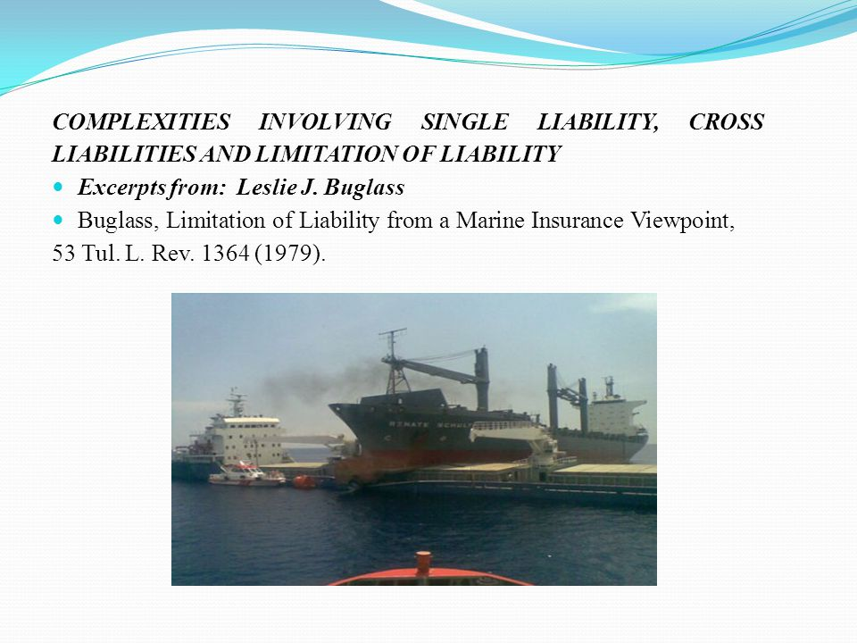 COMPLEXITIES INVOLVING SINGLE LIABILITY, CROSS LIABILITIES AND LIMITATION OF LIABILITY Excerpts from: Leslie J.