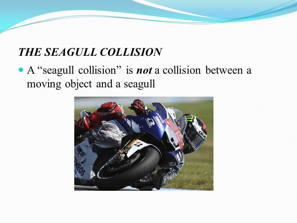 Nor, is it a collision between a vessel named SEAGULL and another moving vessel.