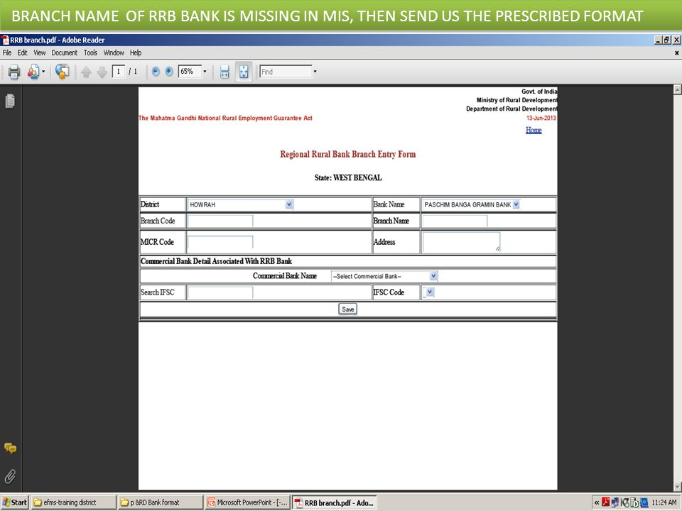 STEP REQUIRED FOR E-FMS ACCOUNT DETAILS ENTRY OF BENIFICIERIES THROUGH DEMAND MODULE COLLECTED COPY FOR CHECKING (BANK_NAME, BANK_CODE, BRANCH_NAME, BRANCH_CODE, IFSC_CODE, BANK_ACCOUNT(CBS ACCOUNT), WORKER NAME AS PER BANK) THROUGH -> REPORT SECTION OF GRAM PANCHAYAT MODULE.