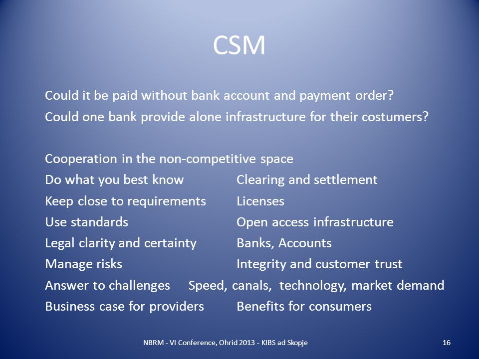 CSM Could it be paid without bank account and payment order.