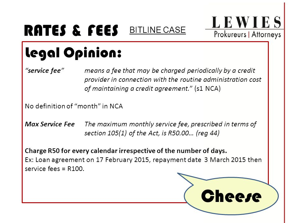RATES & FEES BITLINE CASE Impact on industry Cheese.
