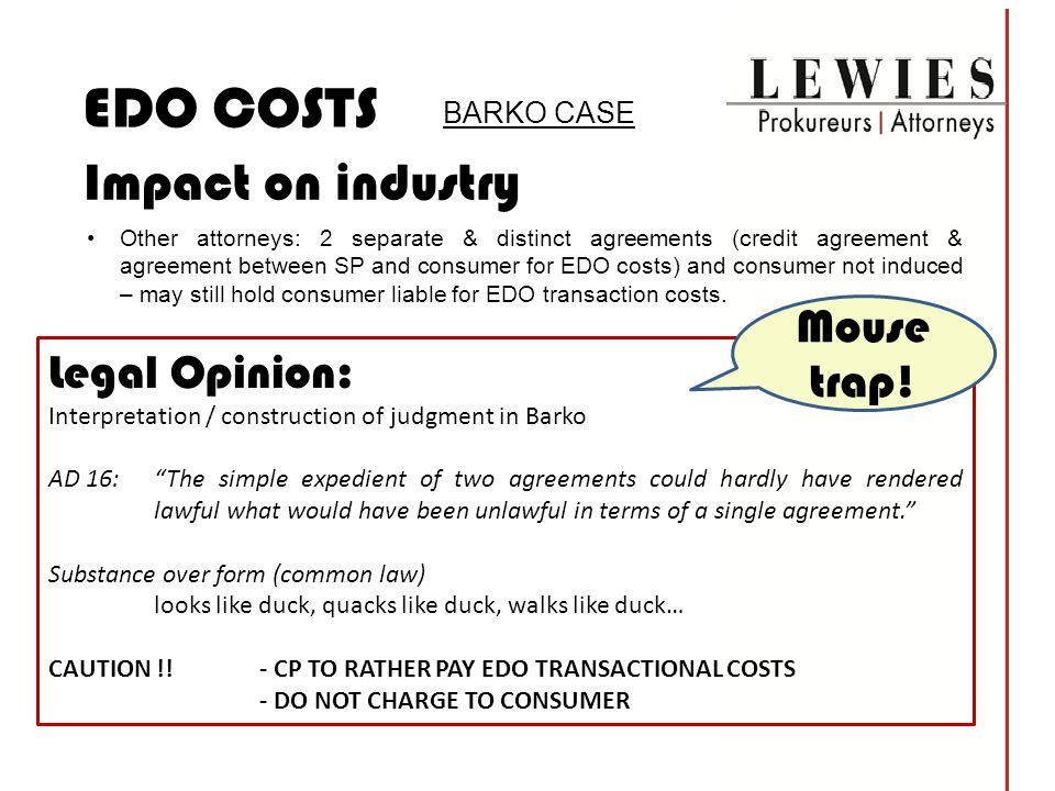 BARKO CASE Impact on industry Other attorneys: 2 separate & distinct agreements (credit agreement & agreement between SP and consumer for EDO costs) a