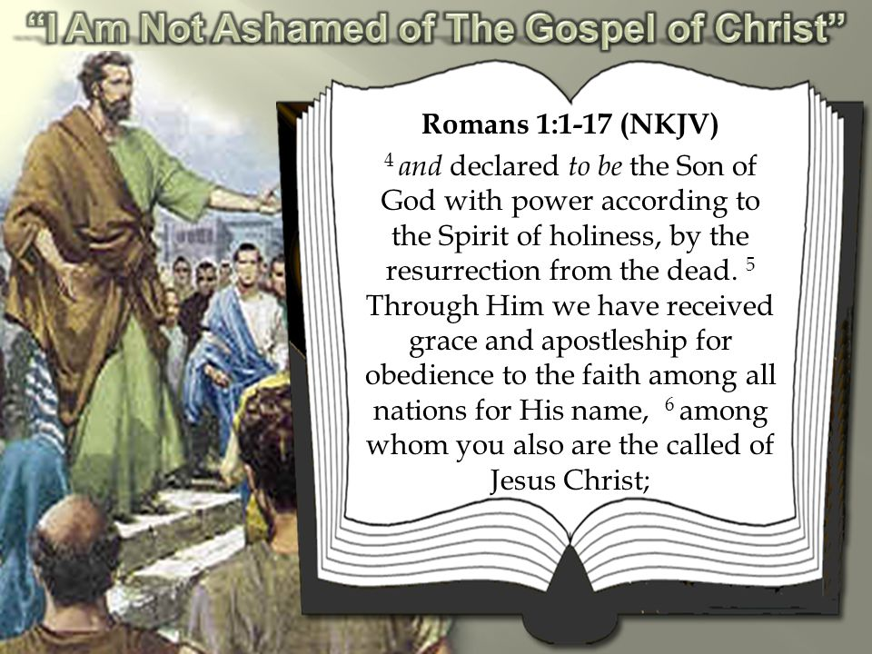 Romans 1:1-17 (NKJV) 7 To all who are in Rome, beloved of God, called to be saints: Grace to you and peace from God our Father and the Lord Jesus Christ.