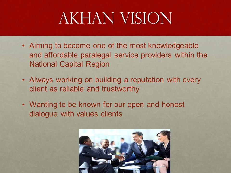Akhan Vision Aiming to become one of the most knowledgeable and affordable paralegal service providers within the National Capital Region Aiming to be