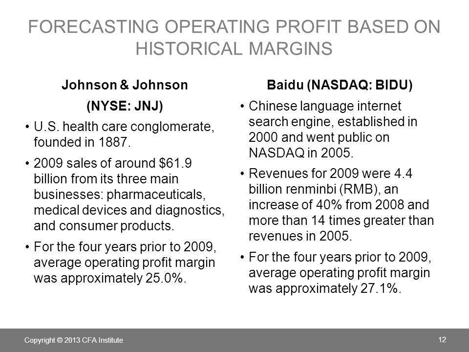 FORECASTING OPERATING PROFIT BASED ON HISTORICAL MARGINS Johnson & Johnson (NYSE: JNJ) U.S.