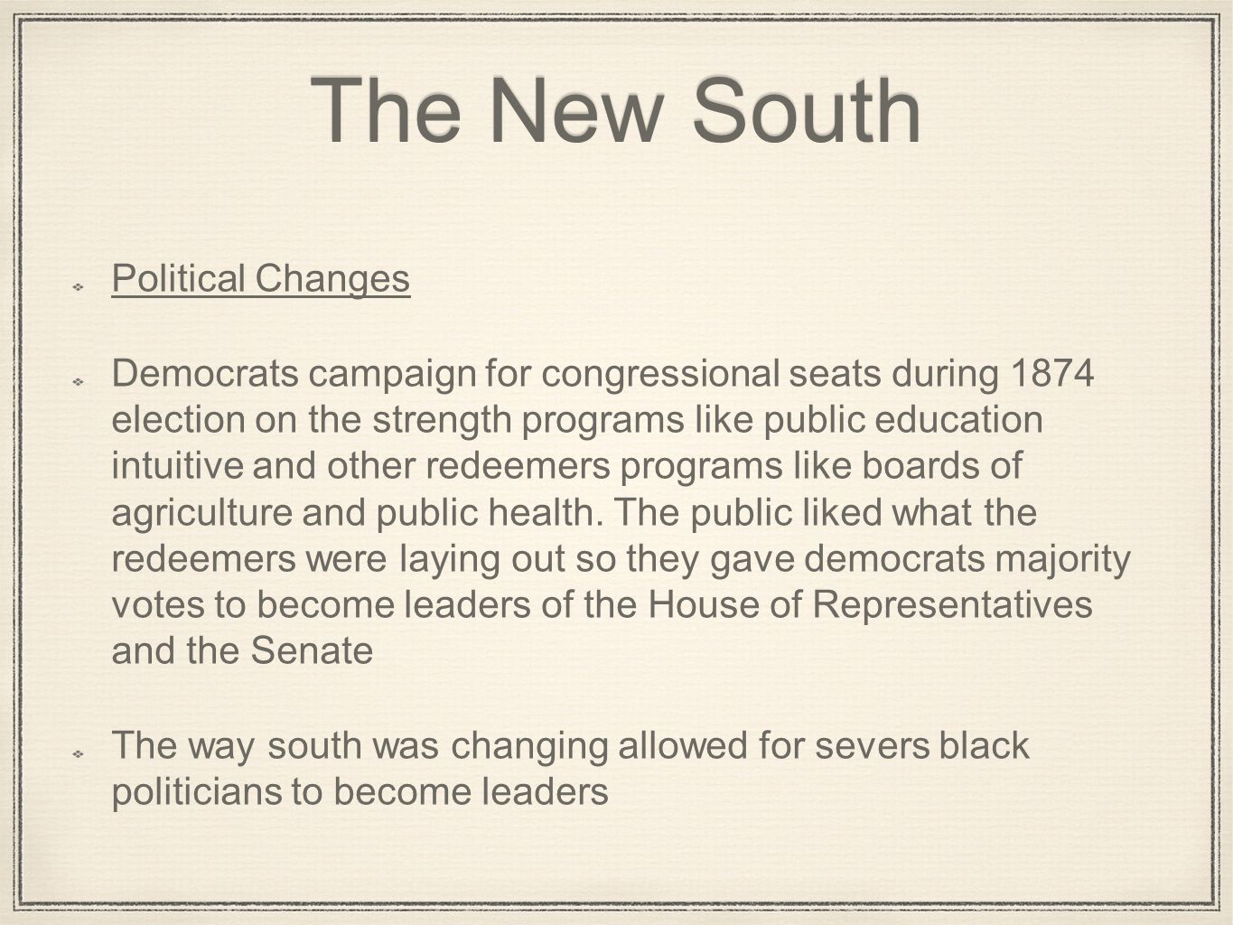 The New South Political Changes Democrats campaign for congressional seats during 1874 election on the strength programs like public education intuiti