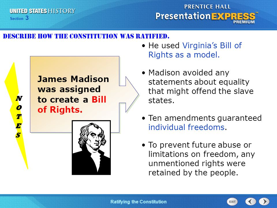 Chapter 25 Section 1 The Cold War Begins Section 3 Ratifying the Constitution He used Virginia's Bill of Rights as a model.