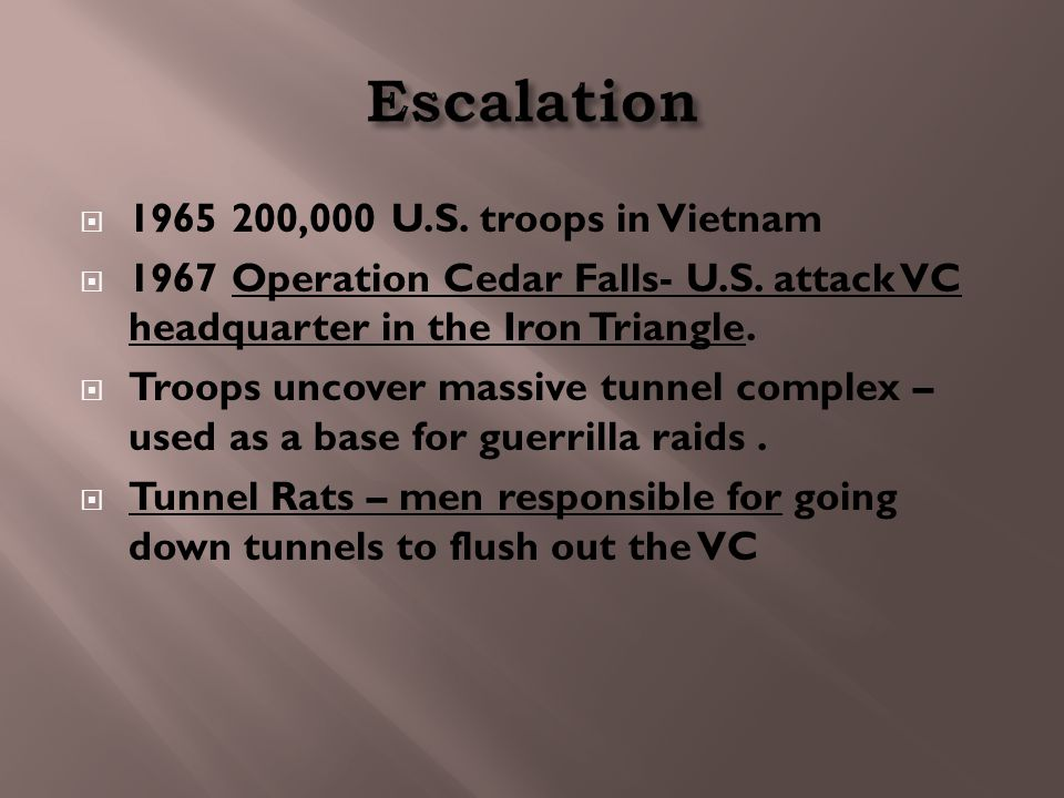  1965 200,000 U.S. troops in Vietnam  1967 Operation Cedar Falls- U.S.