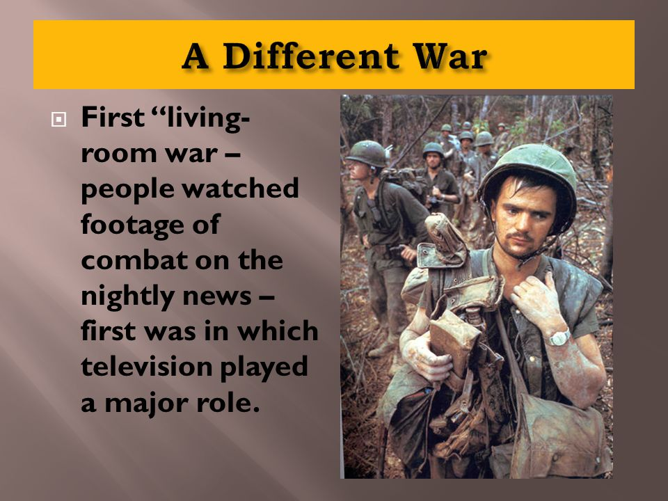 """ First """"living- room war – people watched footage of combat on the nightly news – first was in which television played a major role."""