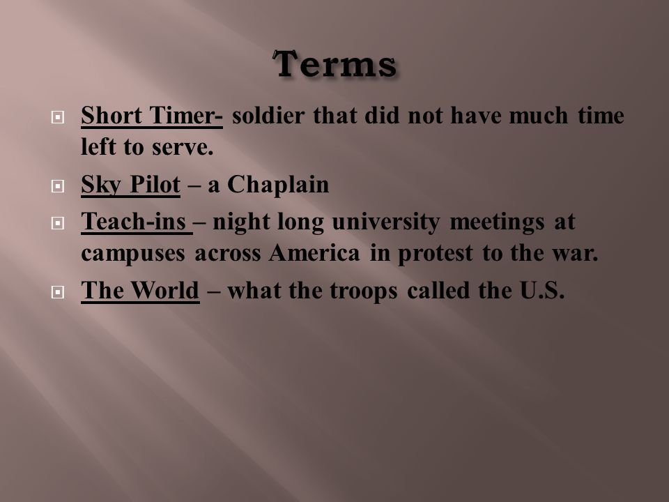  Short Timer- soldier that did not have much time left to serve.