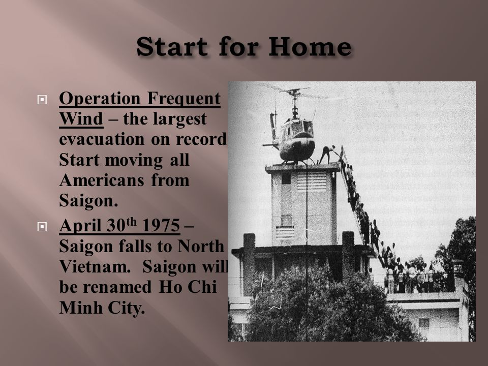  Operation Frequent Wind – the largest evacuation on record.