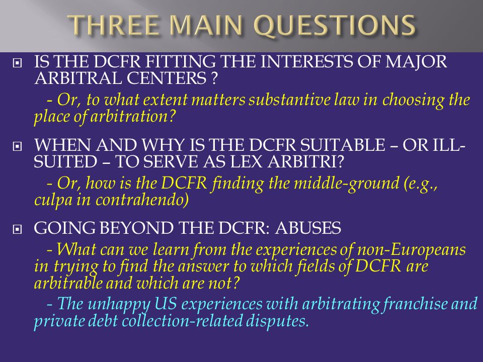  IS THE DCFR FITTING THE INTERESTS OF MAJOR ARBITRAL CENTERS .
