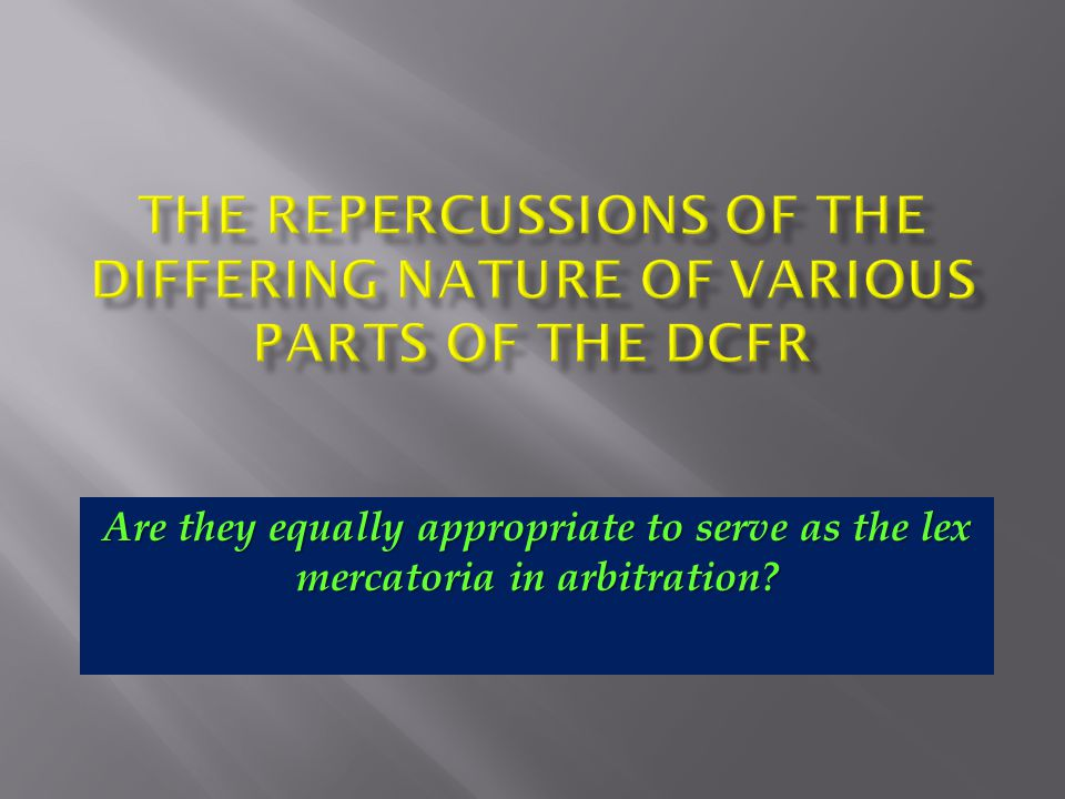 Are they equally appropriate to serve as the lex mercatoria in arbitration?