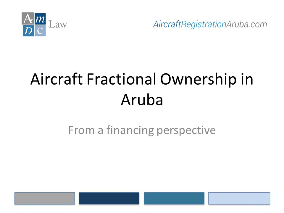 Aircraft Fractional Ownership in Aruba From a financing perspective