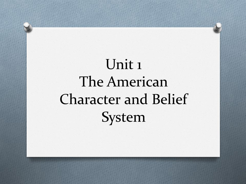 Unit 1 The American Character and Belief System