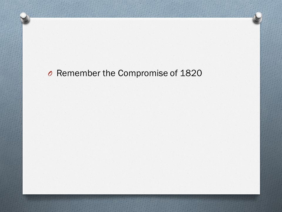 O Remember the Compromise of 1820